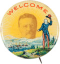 """Political:Pinback Buttons (1896-present), Theodore Roosevelt: The Classic TR and Uncle Sam """"Welcome""""Design...."""