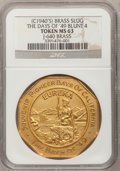 So-Called Dollars, (circa 1940s) Brass Slug, The Days of '49, Blunt 4 MS63 NGC.J-640....