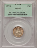 Seated Dimes, 1876 10C MS66 PCGS....
