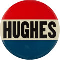 "Political:Pinback Buttons (1896-present), Charles Evans Hughes: A Possibly Unique, Massive 6"" Pinback...."