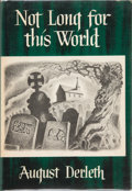 Books:Hardcover, August Derleth Not Long For This World (Arkham House, 1948)....