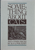 Books:Hardcover, H. P. Lovecraft Something About Cats and Other Pieces(Arkham House, 1949)....