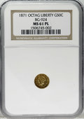 California Fractional Gold: , 1871 50C Liberty Octagonal 50 Cents, BG-924, R.3, MS61 ProoflikeNGC. Well struck with suitably mirrored fields. A number o...
