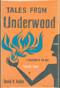 Books:Hardcover, David H. Keller Tales From Underwood (Arkham House,1952)....
