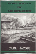 Books:Hardcover, Carl Jacobi Portraits In Moonlight (Arkham House, 1964)....
