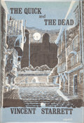 Books:Hardcover, Vincent Starrett The Quick and the Dead (Arkham House,1965)....
