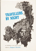 Books:Hardcover, August Derleth (editor) Travellers by Night (Arkham House,1967)....