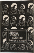 Books:Hardcover, Robert E. Howard Always Comes Evening (Arkham House, 1957)....
