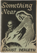 Books:Hardcover, August Derleth Something Near (Arkham House, 1945)....
