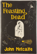 Books:Hardcover, John Metcalfe The Feasting Dead (Arkham House, 1954)....