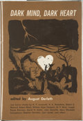 Books:Hardcover, August Derleth (editor) Dark Mind, Dark Heart Signed Copy(Arkham House, 1962)....