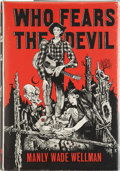 Books:Hardcover, Manly Wade Wellman Who Fears the Devil (Arkham House,1963)....