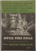 Books:Hardcover, August Derleth (editor) Over the Edge: New Stories of theMacabre (Arkham House, 1964)....
