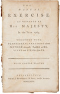 Military & Patriotic:Revolutionary War, 1776 Edition of The Manual of Exercise, as Ordered by HisMajesty in the Year 1764, Printed in Philadelphia....