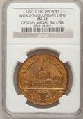 So-Called Dollars, 1893 Medal So Called Dollar IL HK-155 SC$1 MS62 NGC.World's Colombian Expo Official Medal,SM LTRS PCG...