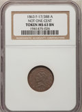 Medals And Tokens, 1863 MS F-17/388 A Not One Cent MS63 BN NGC. (#661863)...