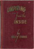 "Baseball Collectibles:Publications, Billy Evans Signed ""Umpiring from the Inside"" Hardcover Book...."