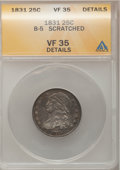 Bust Quarters, 1831 25C Small Letters--Scratched--ANACS. VF35 Details. B-5. NGC Census: (3/183). PCGS Population (21/379). Mintage: 398,00...