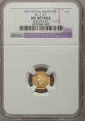 California Fractional Gold: , 1875 $1 Indian Octagonal 1 Dollar, BG-1127, R.4,--Scratches--NGCDetails. AU. NGC Census: (0/7). PCGS Population (4/76). ...