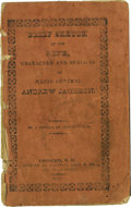 "Political:Small Paper (pre-1896), Rare Biographical Booklet, Brief Sketch of the Life, Characterand Services of Major General Andrew Jackson, by ""A Citiz..."