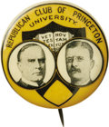 "Political:Pinback Buttons (1896-present), McKinley & Roosevelt: A Rare and Colorful 1¼"" Pinback Issued bythe Princeton University Republican Club. One of the rarest ..."