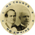 """Political:Pinback Buttons (1896-present), Bryan & Stevenson: A Rare """"No Trusts, No Empire"""" Jugate Button From the 1900 Campaign. This variety is found in both 1¼"""" and..."""
