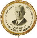 Political:Pinback Buttons (1896-present), John W. Davis: The Legendary Clarksburg, West Virginia ButtonVariety. Among presidential candidates for whom pinbacks were ...