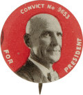 "Political:Pinback Buttons (1896-present), Eugene V. Debs: 1920 ""Convict"" Rare Variety. 1"" rare variety inchoice condition, nicely centered button from this five-time..."