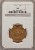 Liberty Eagles: , 1871-S $10 Fine 15 NGC. NGC Census: (1/84). PCGS Population (0/52).Mintage: 16,500. Numismedia Wsl. Price for problem free...