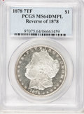 Morgan Dollars, 1878 7TF $1 Reverse of 1878 MS64 Deep Mirror Prooflike PCGS. PCGSPopulation (74/12). Numismedia Wsl. P...
