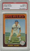 Baseball Cards:Singles (1970-Now), 1975 Topps Robin Yount #223 PSA NM-MT 8. A perfect compliment to the rookie entry Yount from the Topps Mini issue, this car...