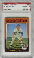 Baseball Cards:Singles (1970-Now), 1975 Topps Mini Robin Yount #223 PSA NM-MT 8. A near flawless visual example, this Robin Yount rookie from the attractive 1...
