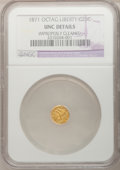 California Fractional Gold: , 1871 25C Liberty Octagonal 25 Cents, BG-770, High R.4,--ImproperlyCleaned--NGC Details. UNC. NGC Census: (0/8). PCGS Popul...