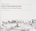 Books:Americana & American History, John W. Reps. Cities of the American West. [Princeton]:Princeton University Press, [1979]. First edition. Octavo. 8...