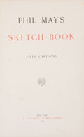 Books:Children's Books, Phil May. Phil May's Sketch-Book. Fifty Cartoons. NewYork: R. H. Russell, 1898. Full-page black-and-white illus...