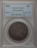 Early Half Dollars, 1806 50C 6 Over Inverted 6 VF30 PCGS. O-111a, R.4....