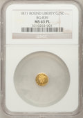 California Fractional Gold: , 1871 25C Liberty Round 25 Cents, BG-839, Low R.4, MS63 ProoflikeNGC. NGC Census: (8/1). (#710700)...