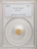 California Fractional Gold: , 1873 25C Liberty Round 25 Cents, BG-817, R.3, MS63 PCGS. PCGSPopulation (65/69). NGC Census: (11/20). (#10678)...
