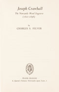 Books:Books about Books, Charles S. Felver. INSCRIBED. Joseph Crawhall: The Newcastle Wood Engraver (1821-1896). Newcastle upon Tyne:...