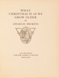 Books:Literature Pre-1900, Charles Dickens. What Christmas Is As We Grow Older. SanFrancisco: Taylor, Nash & Taylor, 1912. First edition, ...
