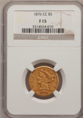 Liberty Half Eagles, 1876-CC $5 Fine 15 NGC....
