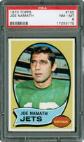 Football Cards:Singles (1970-Now), 1970 Topps Joe Namath #150 PSA NM-MT 8....