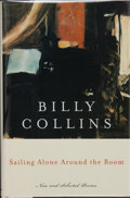 Books:Signed Editions, Billy Collins. INSCRIBED. Sailing Alone Around the Room. New and Selected Poems. New York: Random House, [2000]....