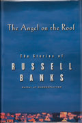 Books:First Editions, Russell Banks. The Angel on the Roof. [New York]:HarperCollins Publishers, [2000]. First edition. First printing.P...