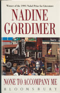 Books:Signed Editions, Nadine Gordimer. SIGNED. None to Accompany Me. [1994]. First edition, first printing. London: Bloomsbury, [1994]. ...