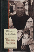 Books:Signed Editions, Thomas Merton. INSCRIBED. A Search for Solitude. Pursuing the Monk's True Life. [New York]: HarperSanFrancisco a...