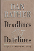 Books:Signed Editions, Dan Rather. SIGNED. Deadlines and Datelines. New York: William Morrow and Company, Inc., [1999]. First edition, firs...