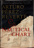Books:Signed Editions, Arturo Pérez-Reverte. INSCRIBED. The Nautical Chart. Translated from the Spanish by Margaret Sayers Peden. New York ...