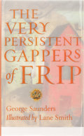 Books:Signed Editions, George Saunders. SIGNED. The Very Persistent Gappers of Frip. Illustrated by Lane Smith. New York: Villard, [2000]. ...