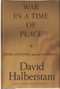 Books:Signed Editions, David Halberstam. SIGNED. War in a Time of Peace. Bush, Clinton, and the Generals. New York London et al.: Scrib...